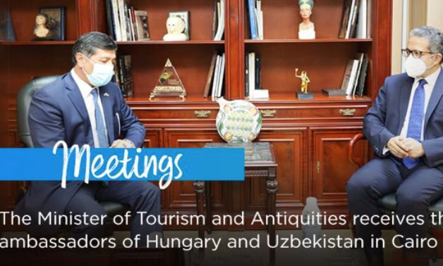 Egypt S Minister Of Tourism And Antiquities Receives The Ambassadors Of Hungary Uzbekistan In Cairo Egypttoday