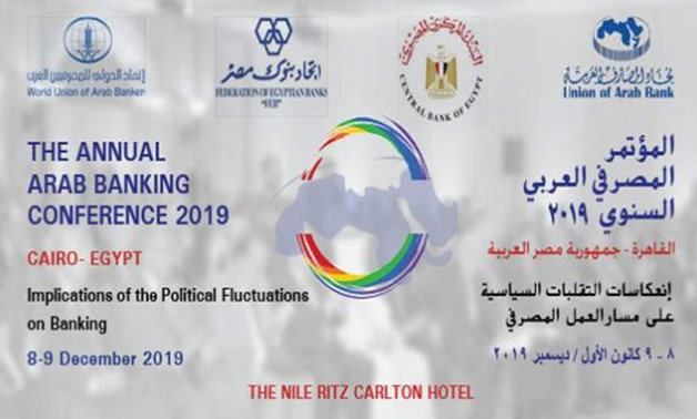 """The Annual Arab Banking Conference for 2019 kicked off on Sunday in Cairo under the theme of """"Implications of the Political Fluctuations on Banking - photo from Union of Arab Banks official page"""
