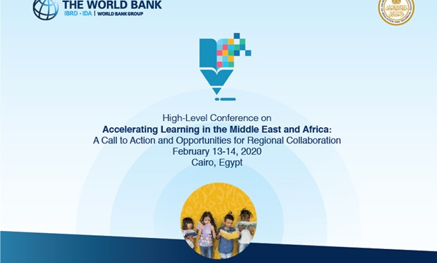 he High-Level Conference on Accelerating Learning in the Middle East and Africa opened Thursday under the auspices of President Abdel Fattah El Sisi - Courtesy of the World Bank