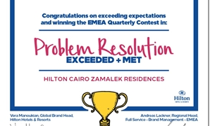 "Hilton Cairo Zamalek Residences wins Q2 ""Problem Resolution contest – Exceed & Meet Expectation"" for the Europe, Middle East and Africa region!"